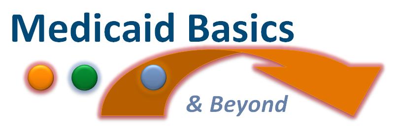 Graphic saying Medicaid Basics and Beyond